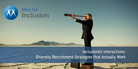 Inclusionist Interactions: Diversity Recruitment Strategies tickets