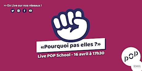 """Live POP School - """"Pourquoi pas elles ?"""" billets"""