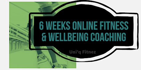 6 Weeks  Fitness & Wellbeing Coaching tickets