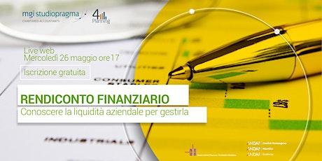 Il Rendiconto Finanziario: comprendere la liquidità aziendale per gestirla biglietti