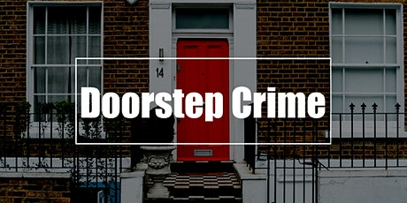 Doorstep Crime Workshop Tuesday the 4th May 13:00 -14:00 tickets