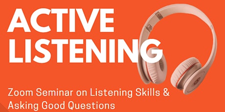 Seminar on Listening Skills & Asking Good Questions tickets