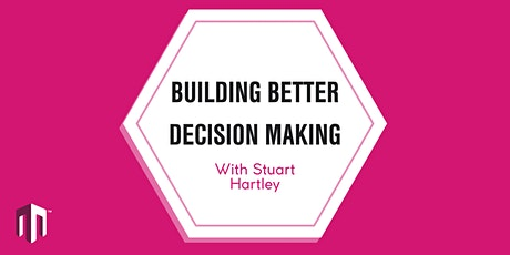 Building Better Decision Making Event tickets