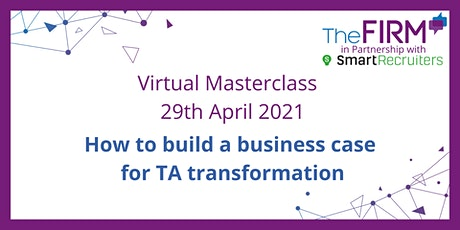 Masterclass - How to build a business case for TA transformation tickets