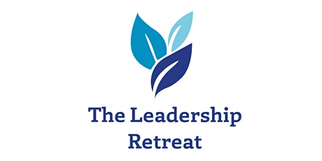 The Leadership Retreat - Summer 2022 tickets