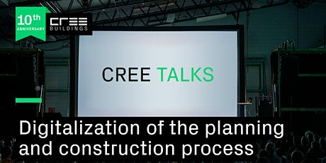 CREE TALK: Digitalization of the planning and construction process tickets