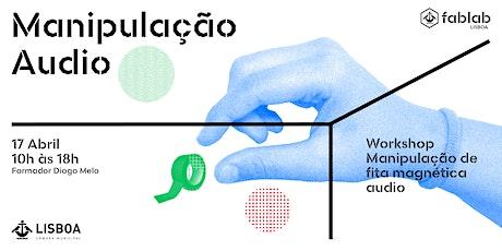Workshop - Manipulação de fita magnética audio bilhetes