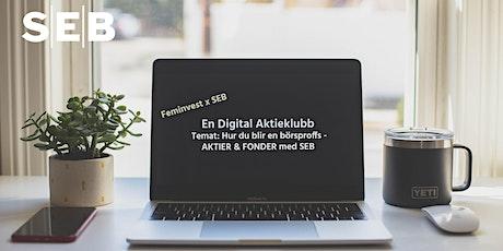 Aktieskola med Feminvest & SEB tema: Aktier & Fonder biljetter