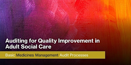 Auditing for Quality Improvement in Adult Social Care:  Medication Audits tickets