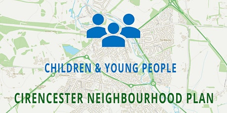 Cirencester Neighbourhood Plan - CHILDREN & YOUNG PEOPLE tickets