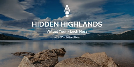 Virtual Scotland - Hidden Highlands - Loch Ness tickets