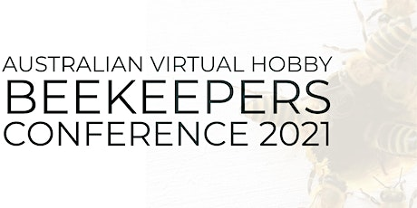 Australian Virtual Hobby Beekeepers Conference June 2021 tickets