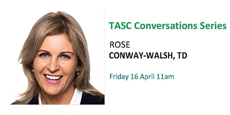TASC Conversations with Decision Makers - Rose Conway-Walsh, TD tickets