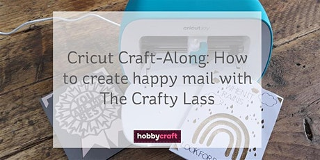 Cricut Craft-Along: how to create happy mail  with The Crafty Lass tickets