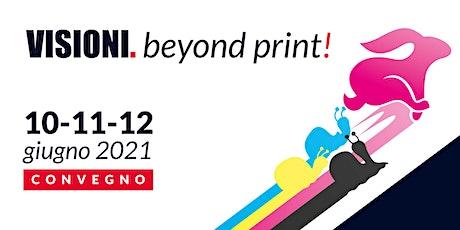 Visioni. beyond print! 2021 biglietti