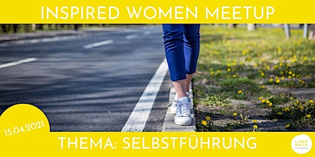INSPIRED WOMEN MEETUP am 15.04.2021 Tickets