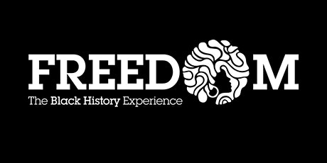 Freedom - The Black History Experience tickets