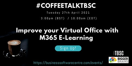 Improve your Virtual Office with M365 E-Learning #CoffeeTalkTBSC tickets