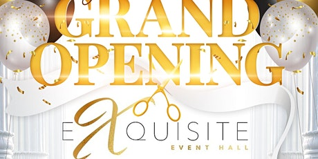 Exquisite Event Hall GRAND OPENING! tickets
