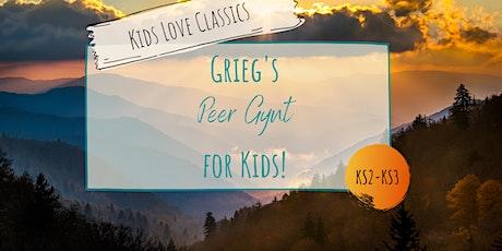 Kids Love Classics - Grieg's Peer Gynt Suite tickets