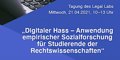 """Abschlusstagung des Legal Lab: """"Digitaler Hass"""" Tickets"""