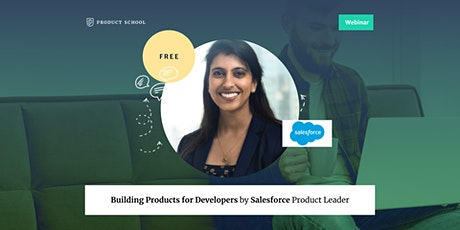 Webinar: Building Products for Developers by Salesforce Product Leader tickets