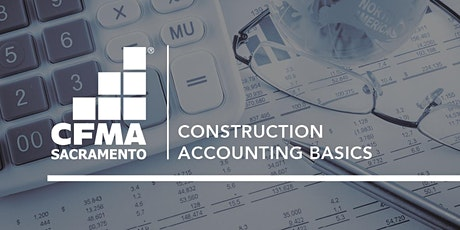 CFMA Education - The Basics of Construction Accounting Class tickets