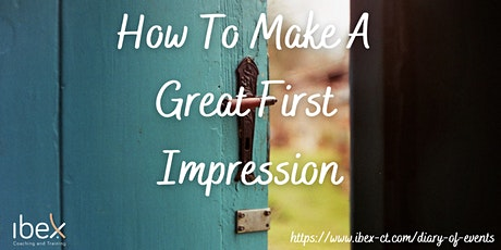 How To Make A Great First Impression tickets