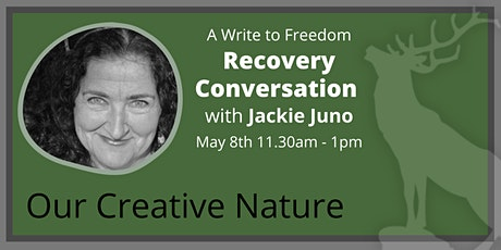Our Creative Nature - A Recovery Conversation with Jackie Juno tickets