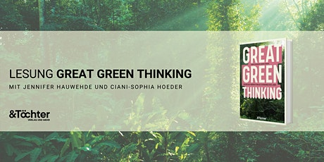Lesung - Great Green Thinking mit Jennifer Hauwehde und Ciani-Sophia Hoeder Tickets