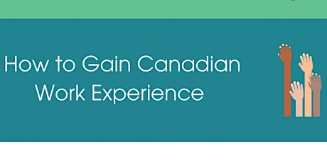 Newcomer Series: How to Gain Canadian Work Experience tickets