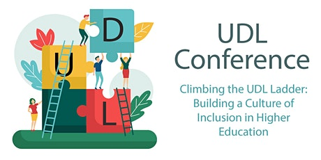 Climbing the UDL Ladder:Building a Culture of Inclusion in Higher Education tickets