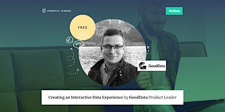Webinar: Creating an Interactive Data Experience by GoodData Sr Manager PMM biglietti