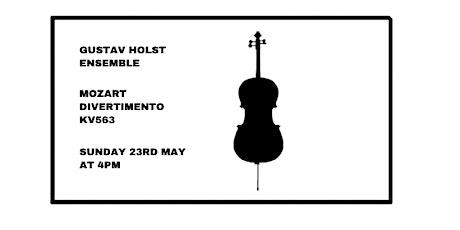 The Gustav Holst Ensemble plays Mozart Divertimento K.V.563 tickets