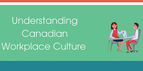 Newcomer Series: Understanding  Canadian Workplace Culture tickets