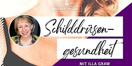 Dufte Welt Weekly Special:  Schilddrüsengesundheit Tickets