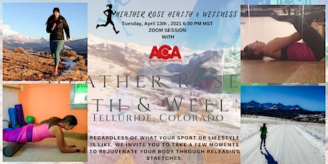 Stretch & Wellness with Western Slope Ambassador Heather Rose -Zoom Session tickets