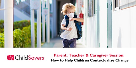 Caregiver Session: How to Help Children Contextualize Change tickets