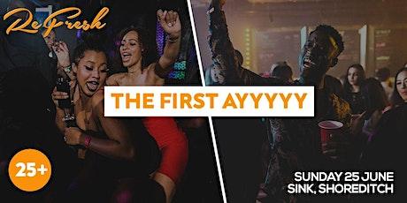 Refresh - The First Ayyyyy tickets
