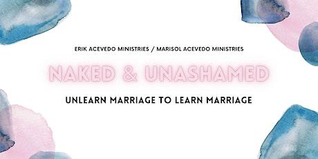 Naked & Unashamed Marriage Seminar tickets