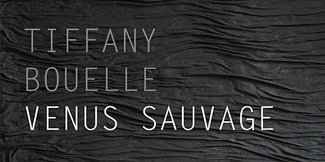 Exposition Vénus Sauvage, Tiffany Bouelle tickets