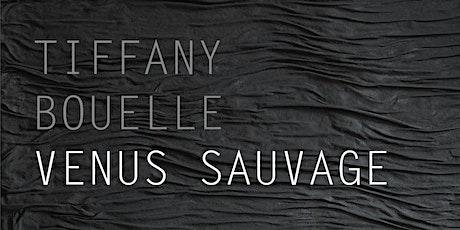 Exposition Vénus Sauvage, Tiffany Bouelle billets