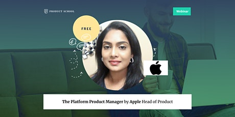 Webinar: The Platform Product Manager by Apple Head of Product tickets