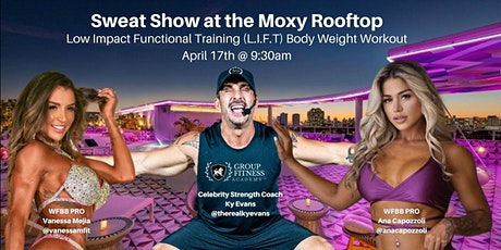 Need some EnterTRAINment with Your Outdoor Workout? Sweat Show @MoxyRooftop tickets