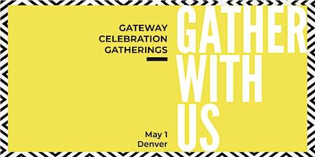 Gateway Celebration Gathering: Denver tickets