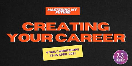 Mastering My Future: Creating your Career tickets