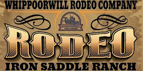 Whippoorwill Rodeo at Iron Saddle Ranch tickets