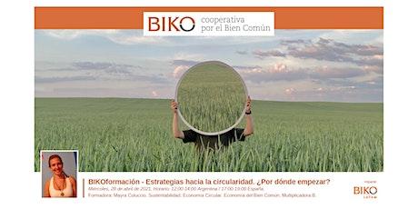 BIKOformación - Estrategias hacia la circularidad. ¿Por dónde empezar? entradas
