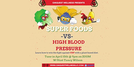 SUPER FOODS -VS- HIGH BLOOD PRESSURE (PLANT BASED DIETS & MORE) tickets