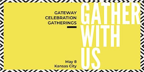 Gateway Celebration Gathering: Kansas City tickets